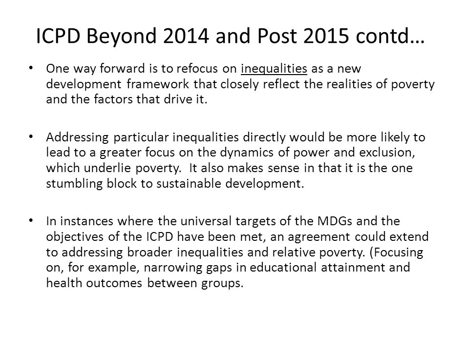 ICPD Beyond 2014 and Post 2015 contd…