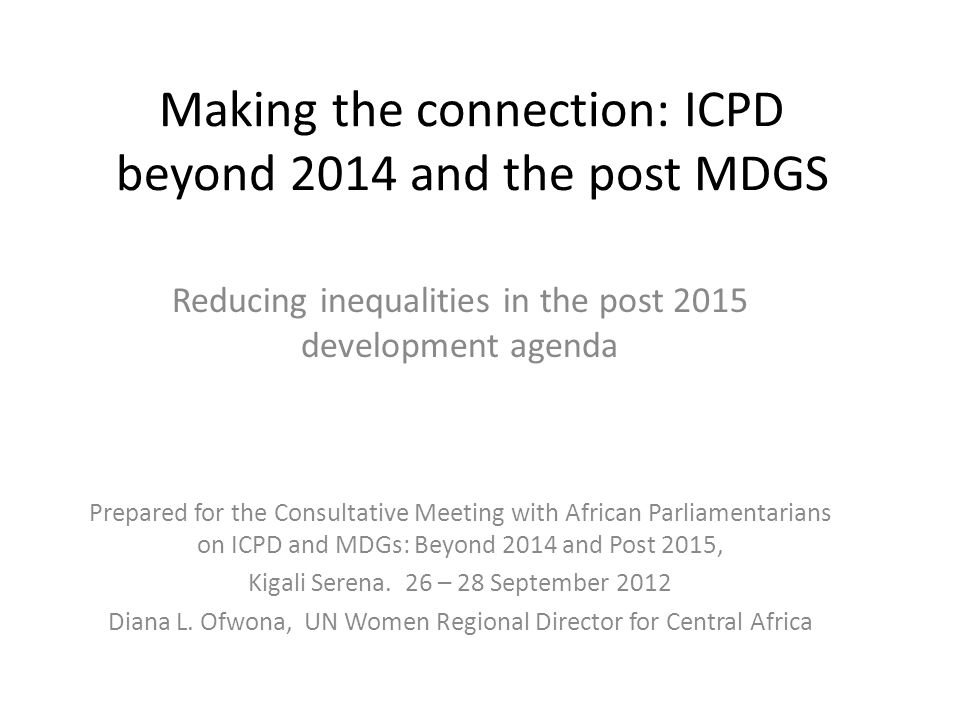 Making the connection: ICPD beyond 2014 and the post MDGS