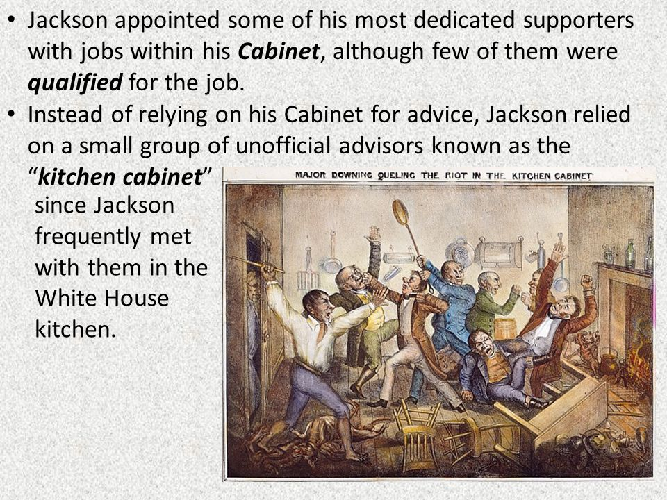 Kitchen Cabinet Jackson objective: to examine the life and presidency of andrew jackson
