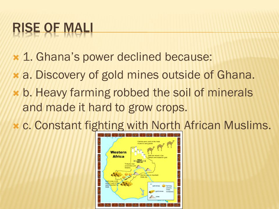 Rise of Mali 1. Ghana's power declined because: