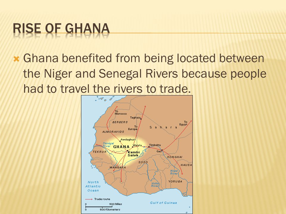 Rise of Ghana Ghana benefited from being located between the Niger and Senegal Rivers because people had to travel the rivers to trade.