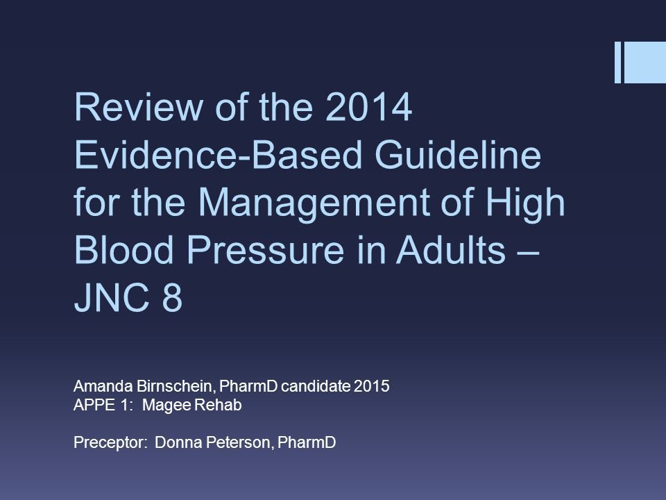 Review of the 2014 Evidence-Based Guideline for the Management of High Blood Pressure in Adults – JNC 8