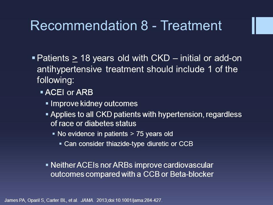 Recommendation 8 - Treatment