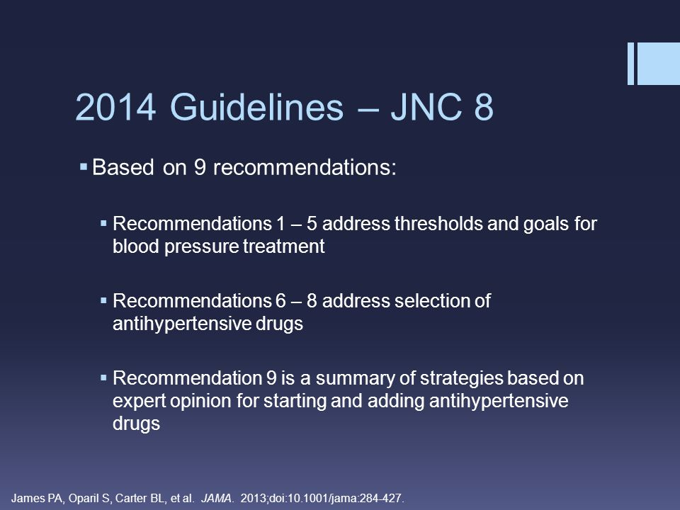 2014 Guidelines – JNC 8 Based on 9 recommendations: