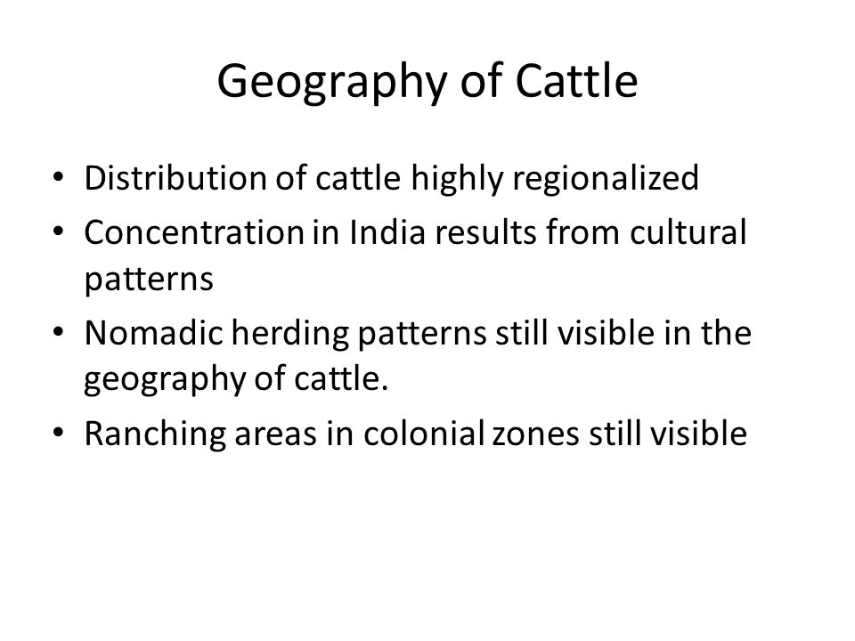 Geography of Cattle Distribution of cattle highly regionalized