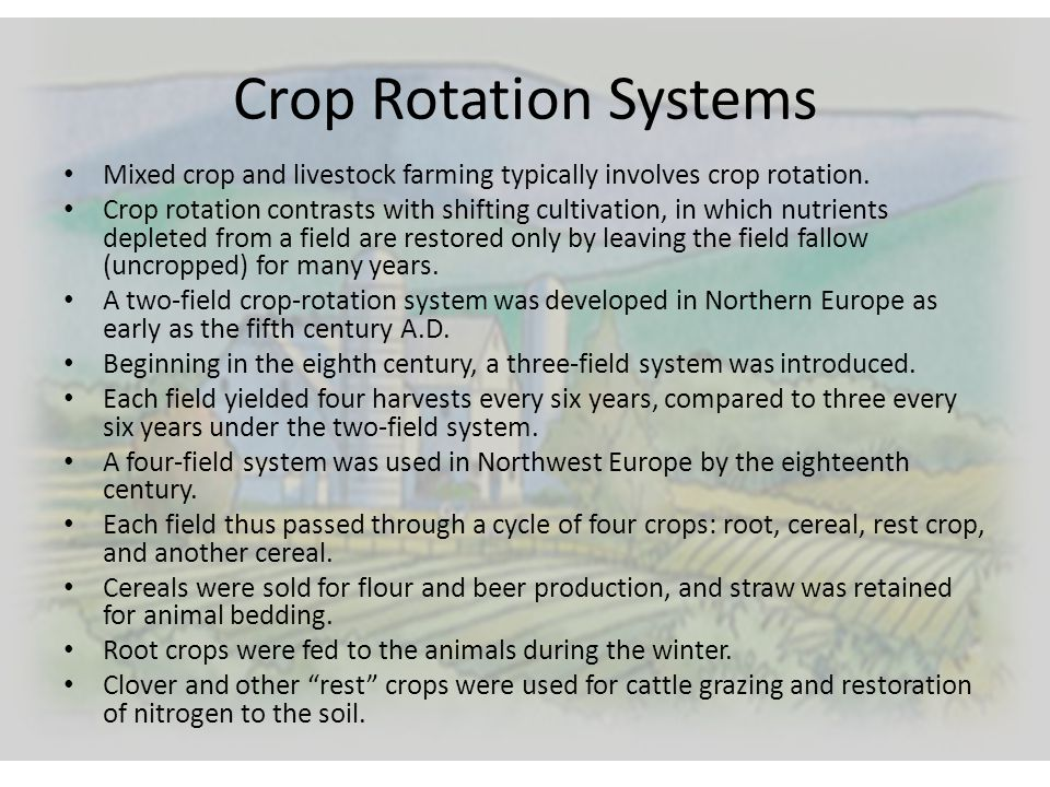 Crop Rotation Systems Mixed crop and livestock farming typically involves crop rotation.