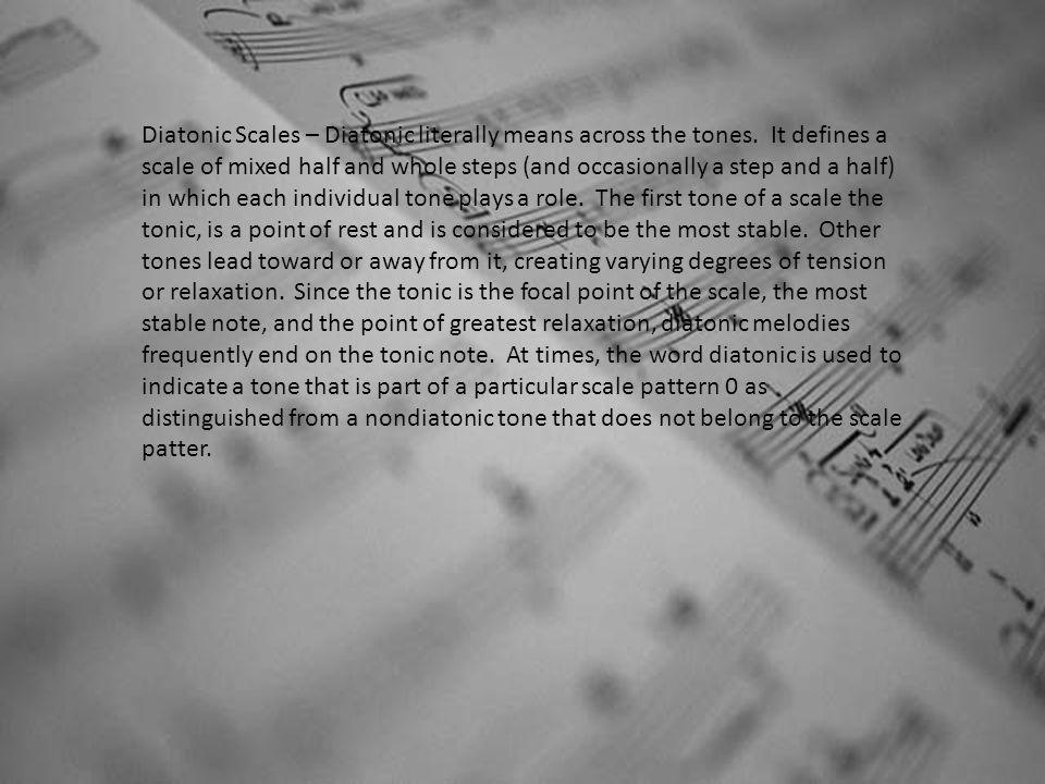 Diatonic Scales – Diatonic literally means across the tones