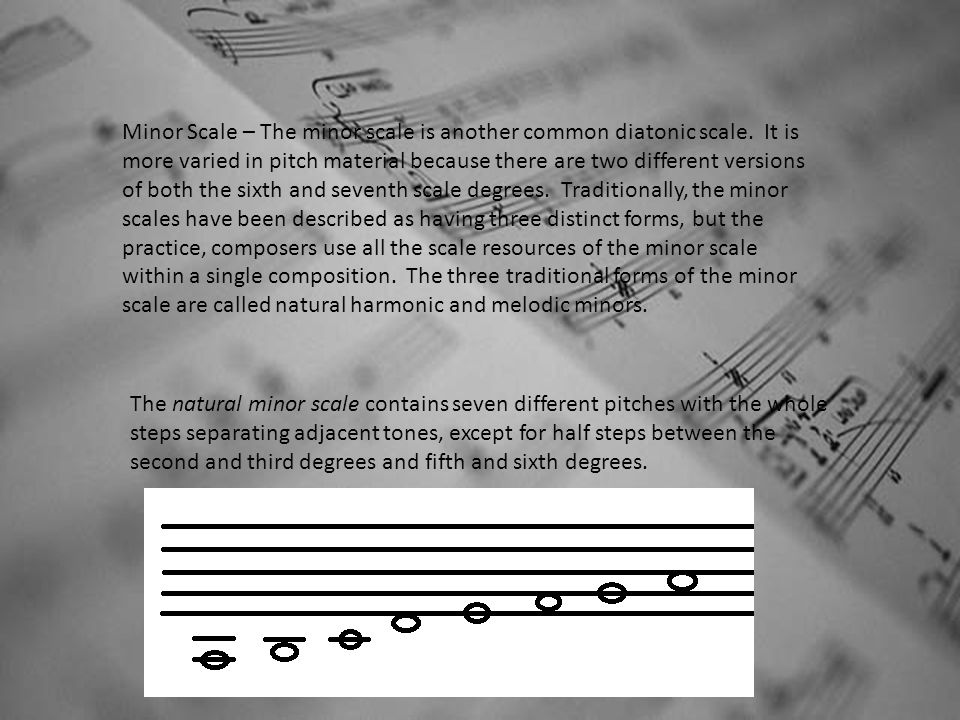 Minor Scale – The minor scale is another common diatonic scale