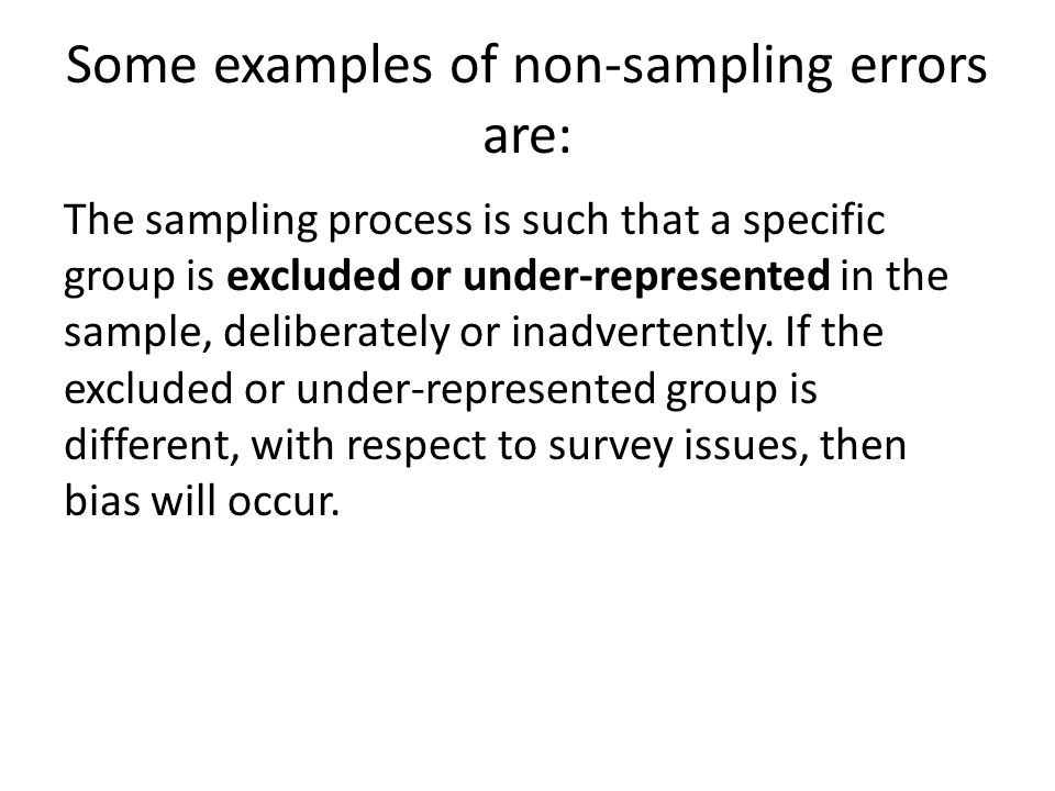 Some examples of non-sampling errors are: