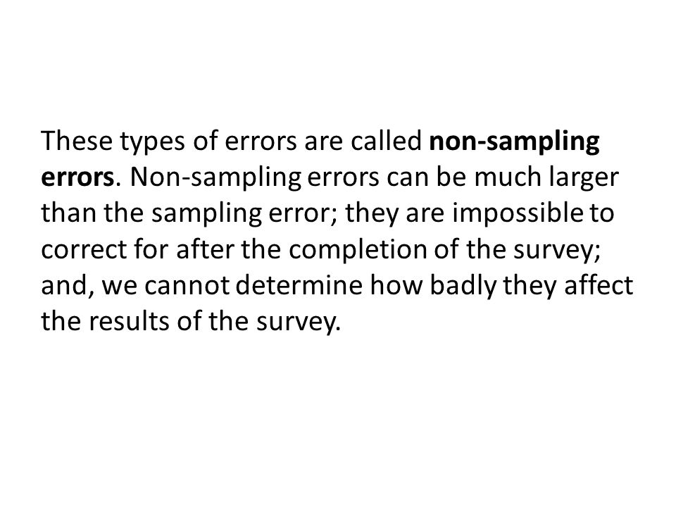 These types of errors are called non-sampling errors