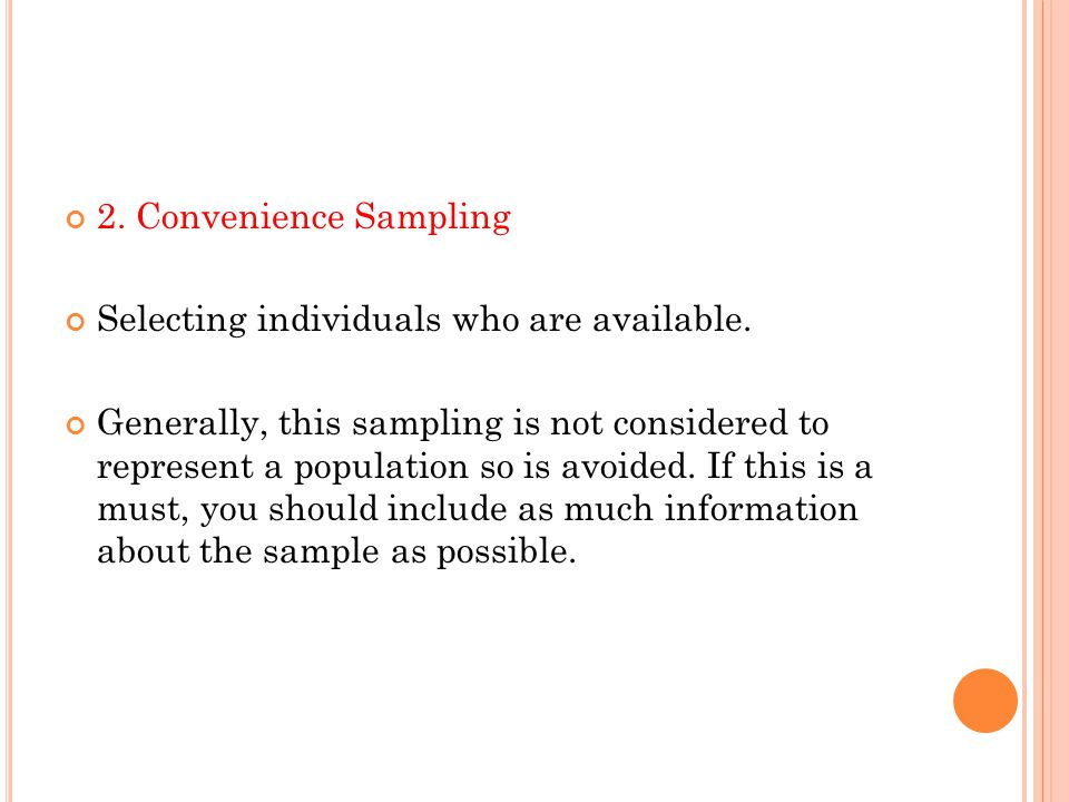 2. Convenience Sampling Selecting individuals who are available.