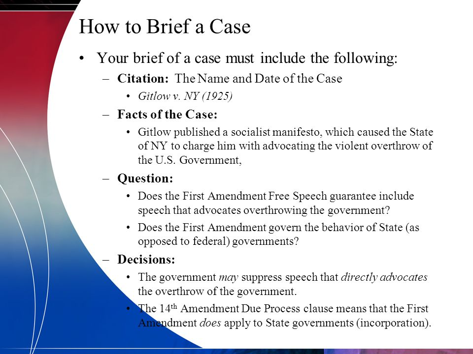 How to Brief a Case Your brief of a case must include the following: