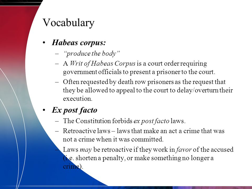 Vocabulary Habeas corpus: Ex post facto produce the body