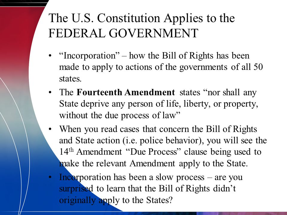 The U.S. Constitution Applies to the FEDERAL GOVERNMENT