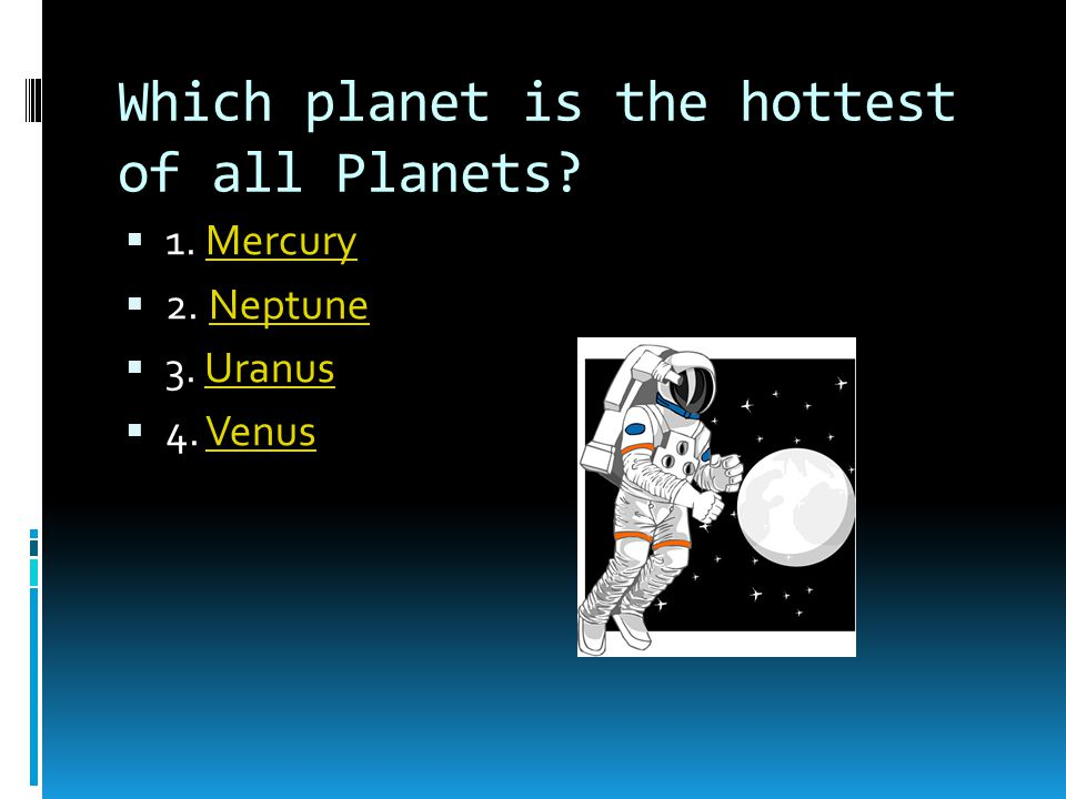 Which planet is the hottest of all Planets