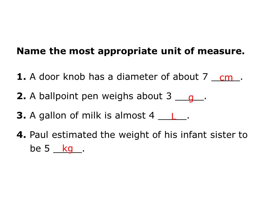 Name the most appropriate unit of measure.