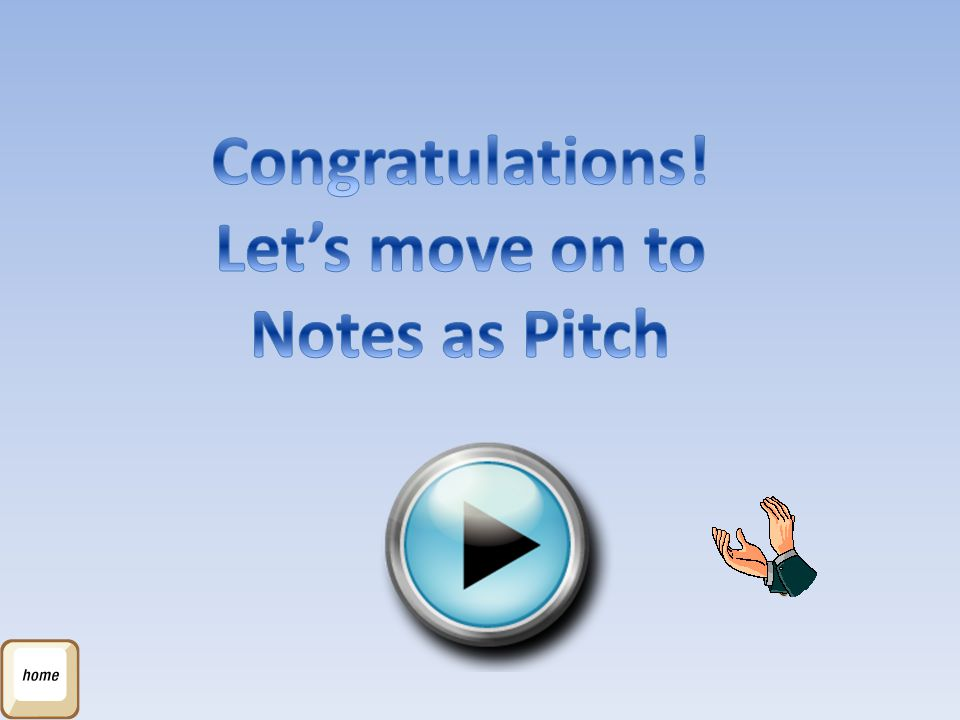 Congratulations! Let's move on to Notes as Pitch