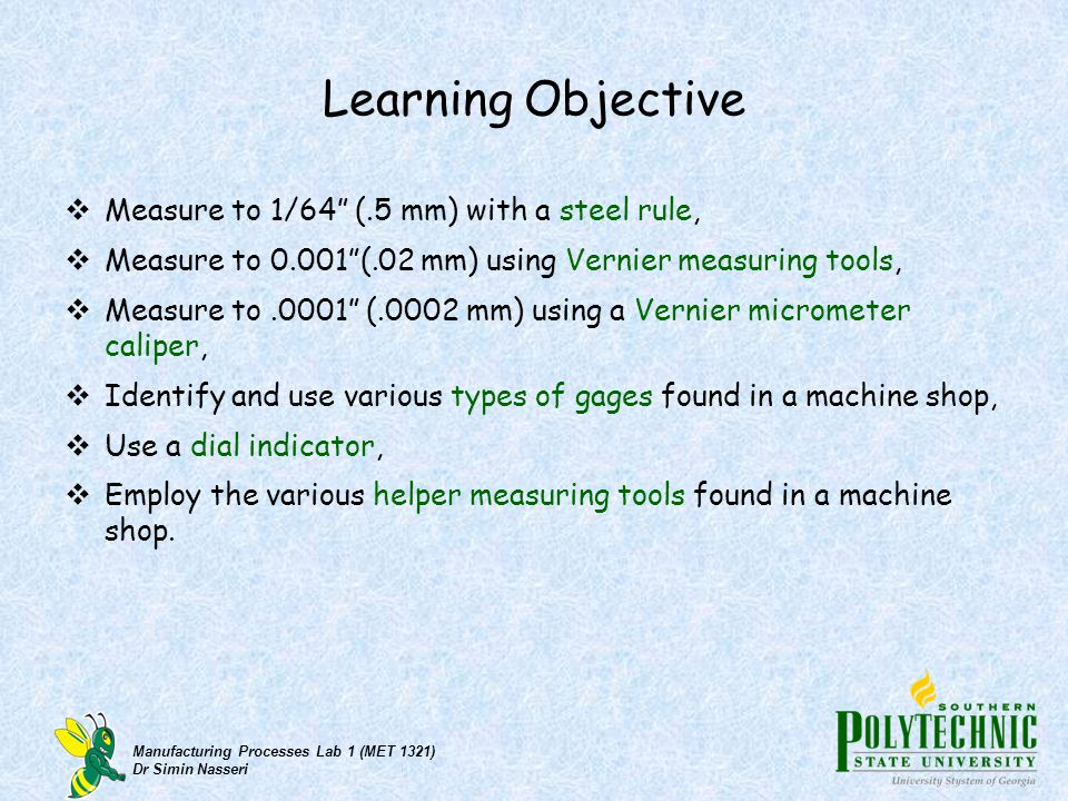 Learning Objective Measure to 1/64 (.5 mm) with a steel rule,