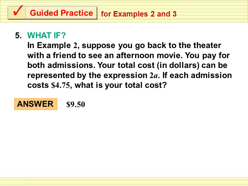 WHAT IF In Example 2, suppose you go back to the theater
