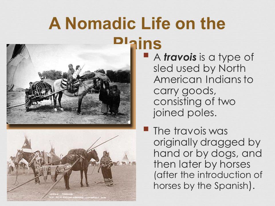 A Nomadic Life on the Plains