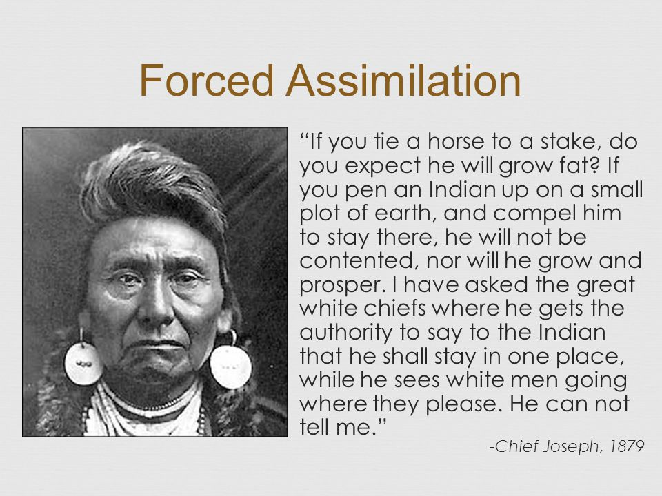 Forced Assimilation