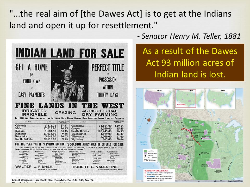 As a result of the Dawes Act 93 million acres of Indian land is lost.