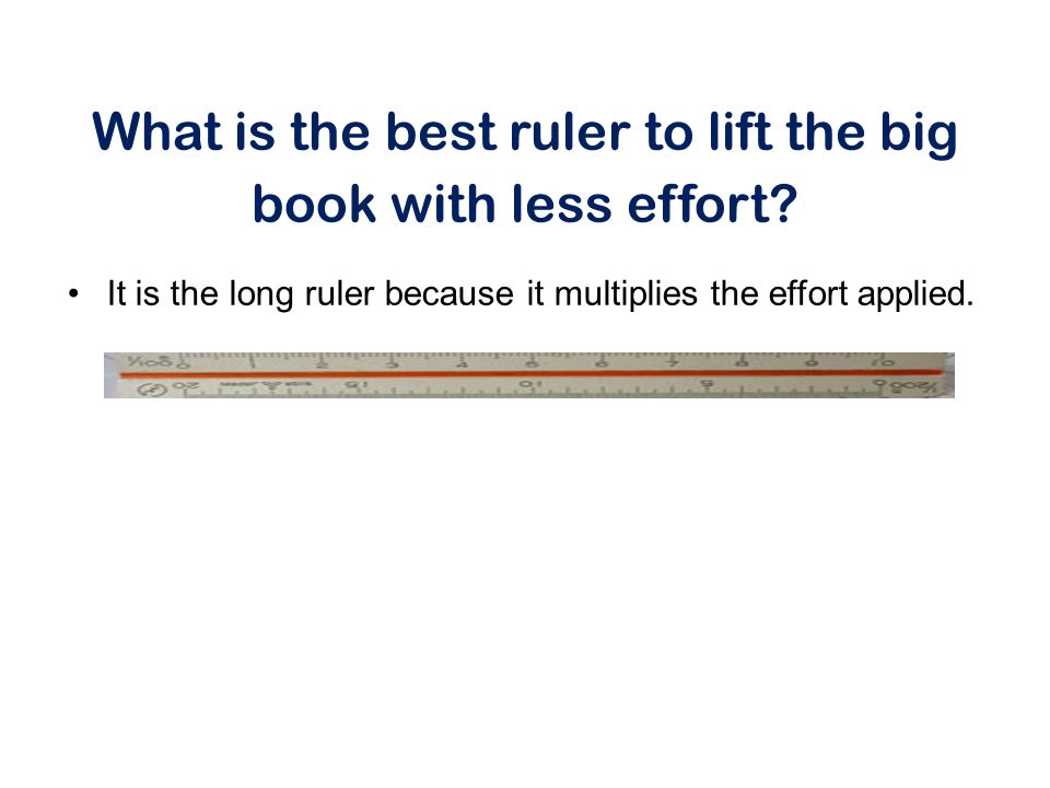 What is the best ruler to lift the big book with less effort