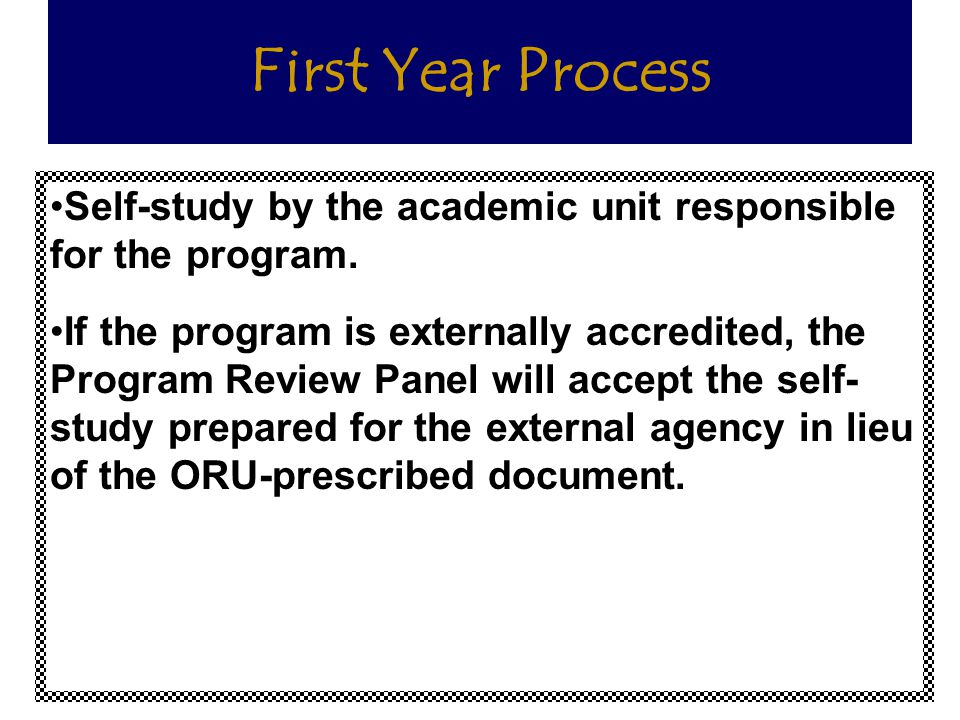 First Year Process Self-study by the academic unit responsible for the program.