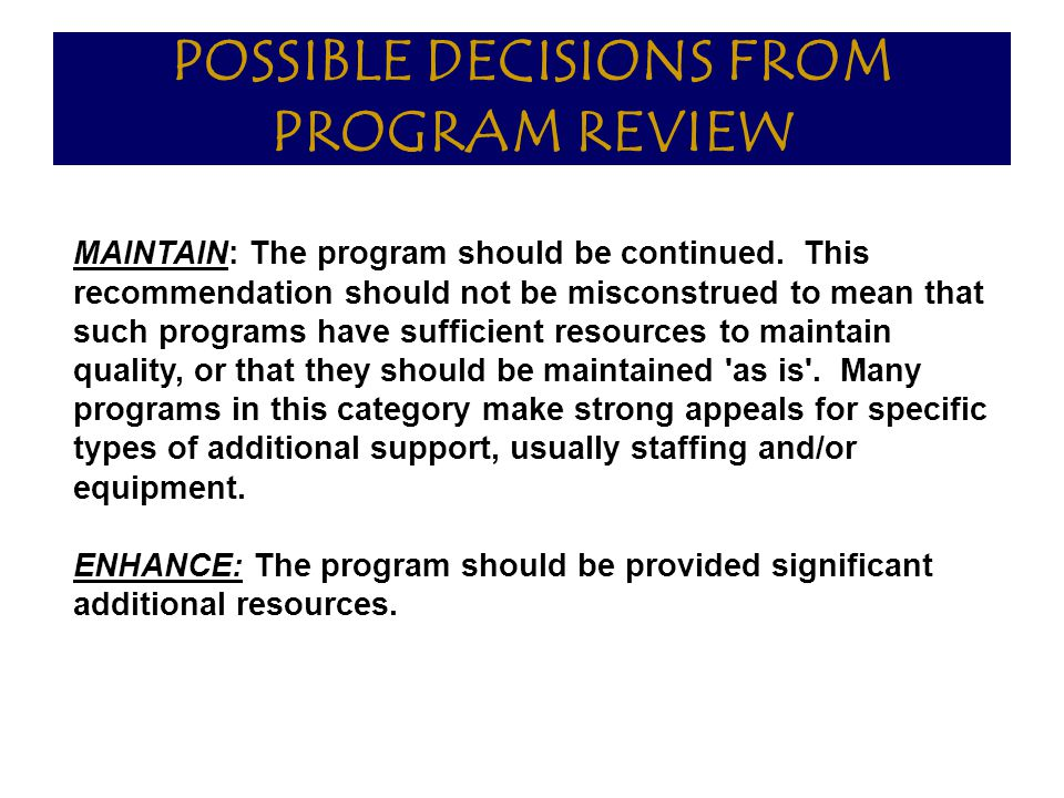 POSSIBLE DECISIONS FROM PROGRAM REVIEW