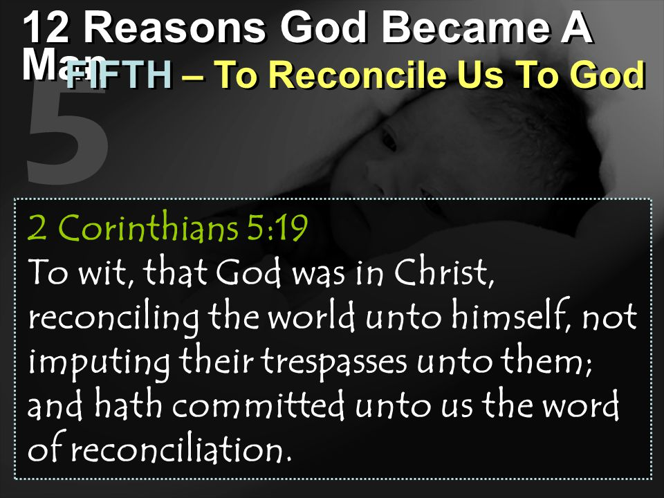 5 12 Reasons God Became A Man FIFTH – To Reconcile Us To God
