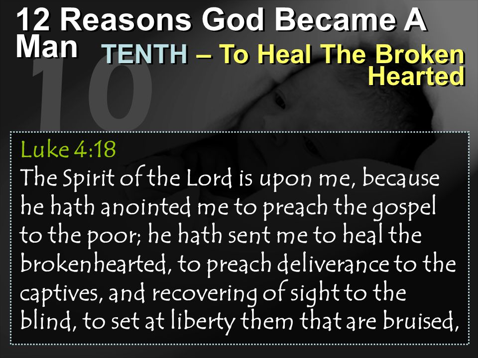 10 12 Reasons God Became A Man TENTH – To Heal The Broken Hearted