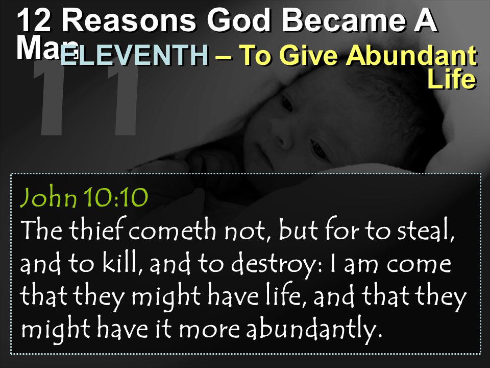 11 12 Reasons God Became A Man ELEVENTH – To Give Abundant Life
