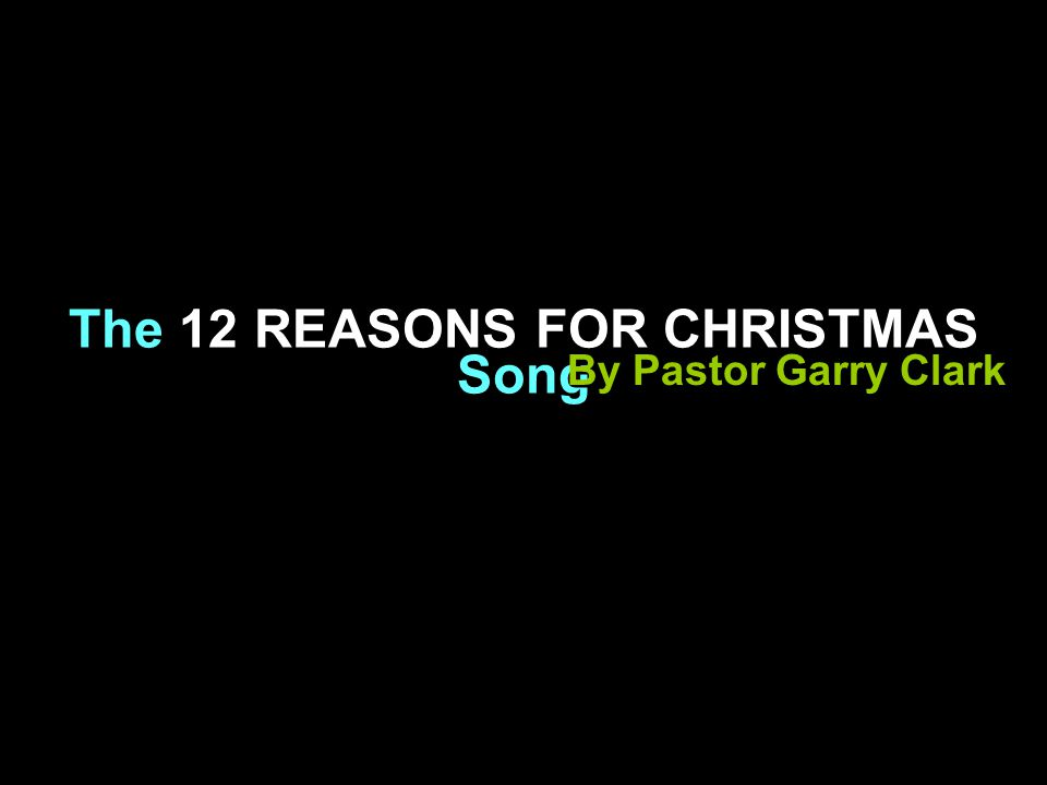 The 12 REASONS FOR CHRISTMAS Song