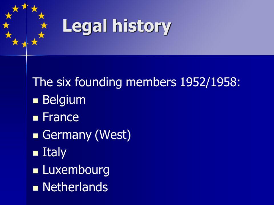 Legal history The six founding members 1952/1958: Belgium France