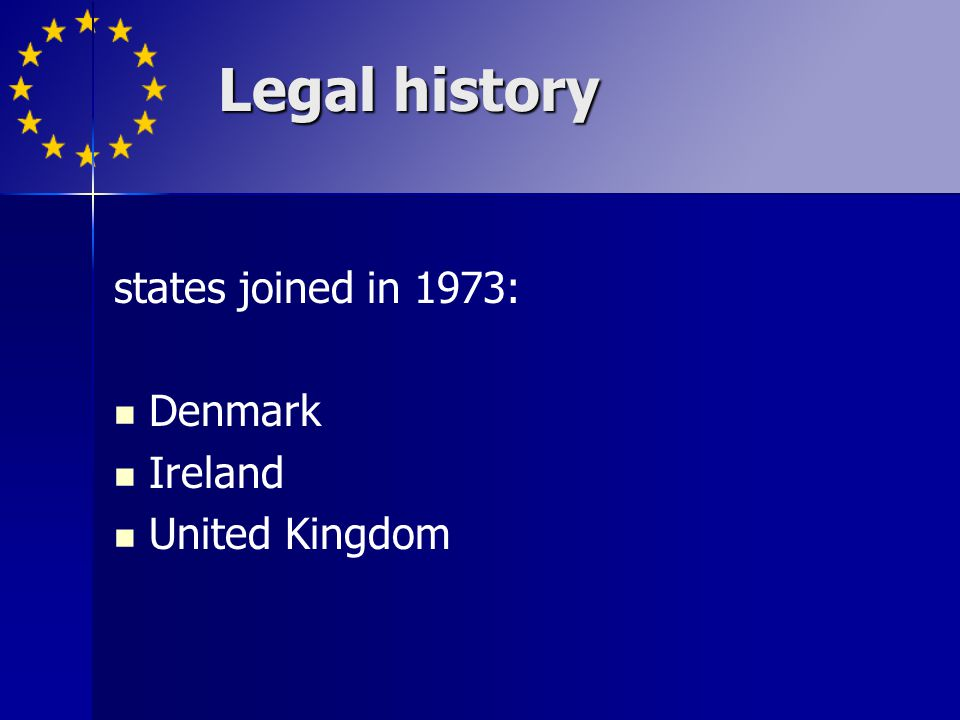 states joined in 1973: Denmark Ireland United Kingdom