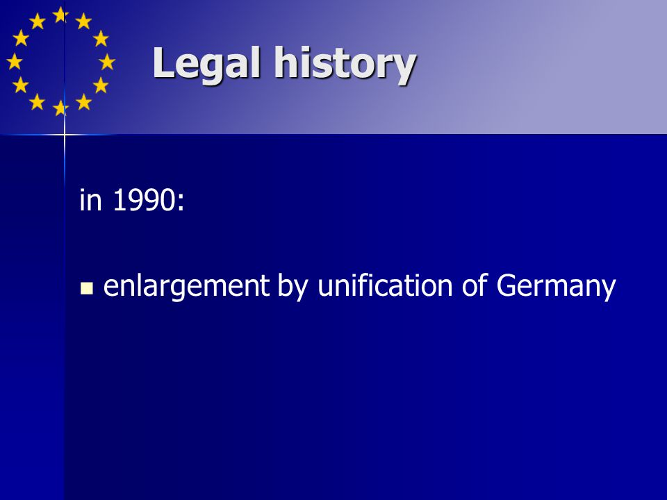 in 1990: enlargement by unification of Germany