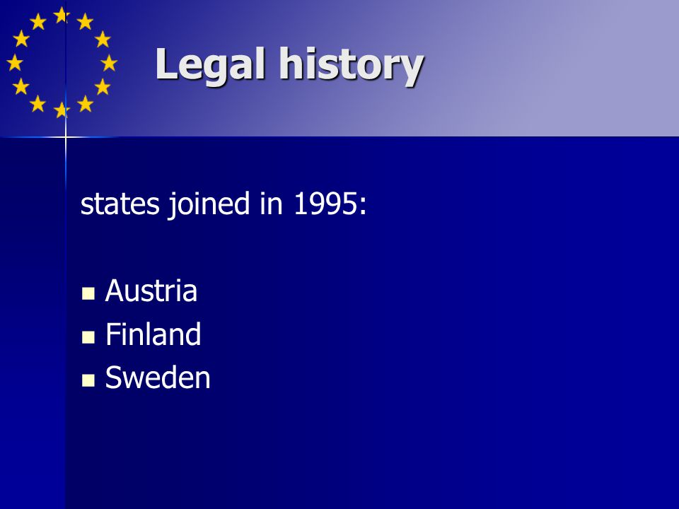 states joined in 1995: Austria Finland Sweden