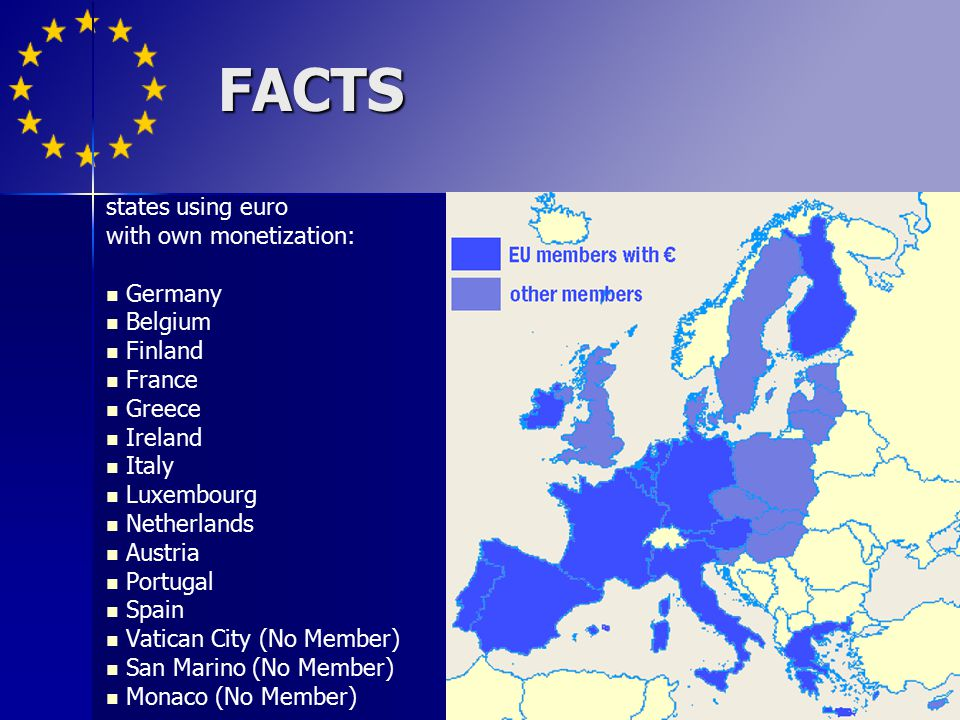 FACTS states using euro with own monetization: Germany Belgium Finland