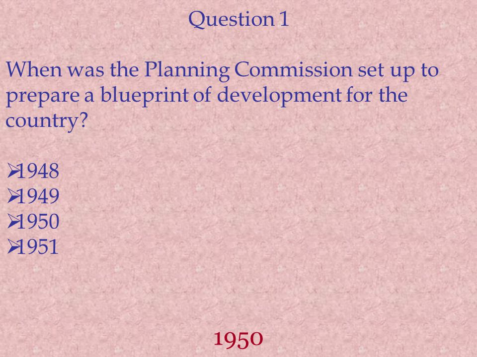 Question 1 When was the Planning Commission set up to prepare a blueprint of development for the country