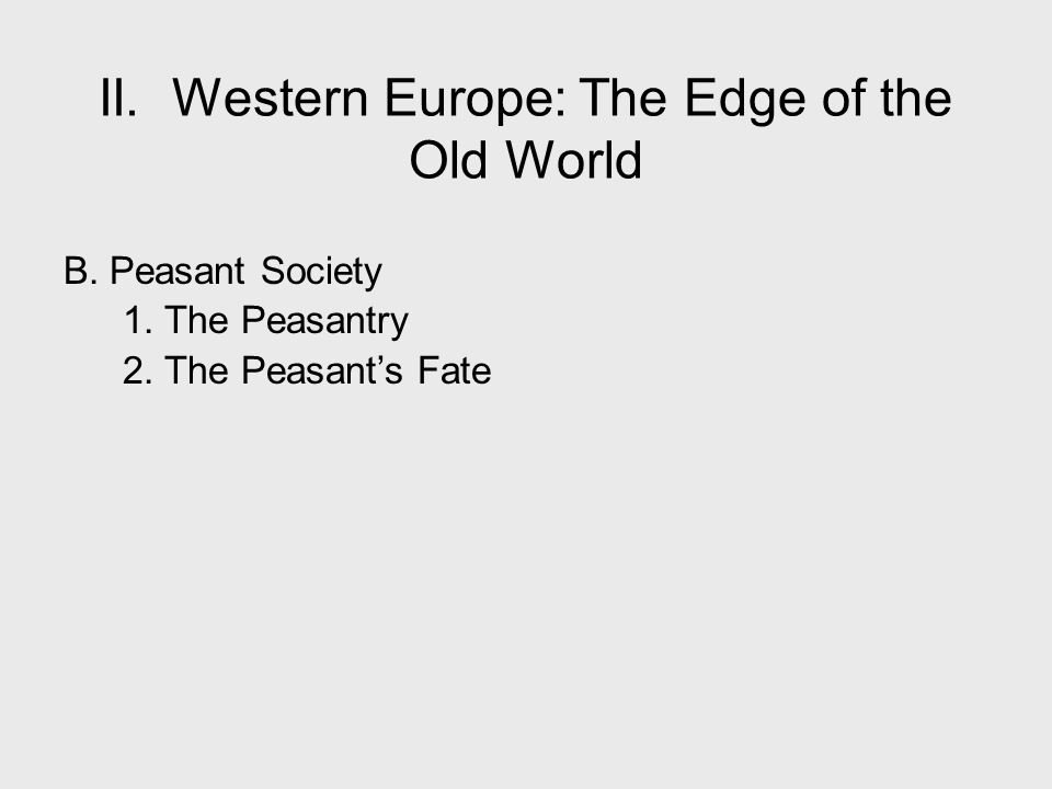 II. Western Europe: The Edge of the Old World