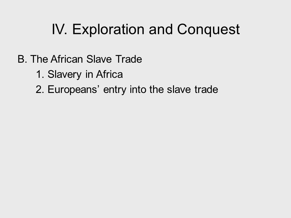 IV. Exploration and Conquest