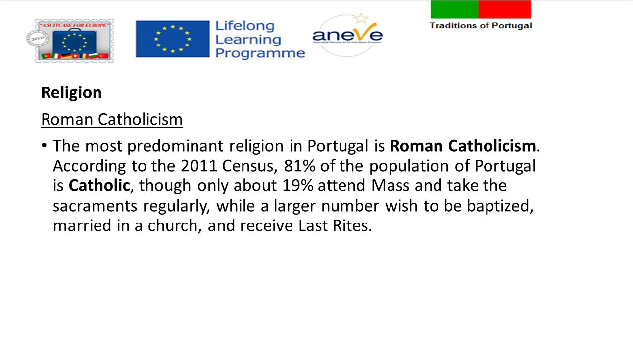 Religion Roman Catholicism.