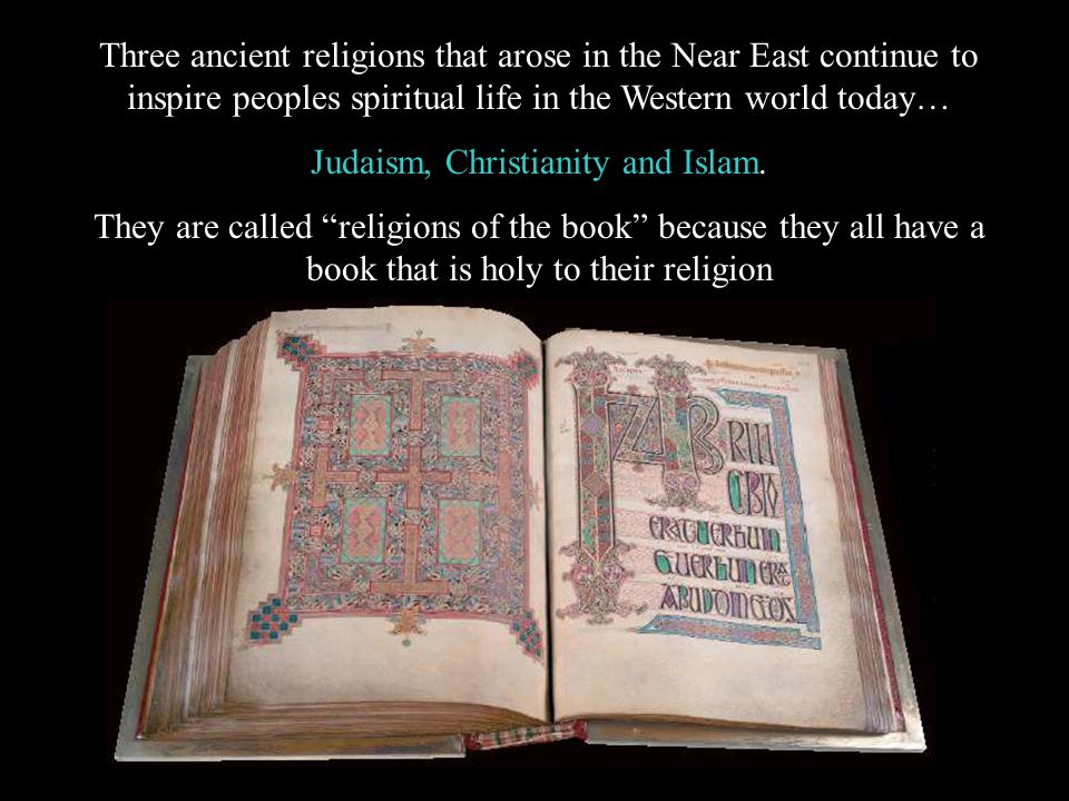 Judaism, Christianity and Islam.