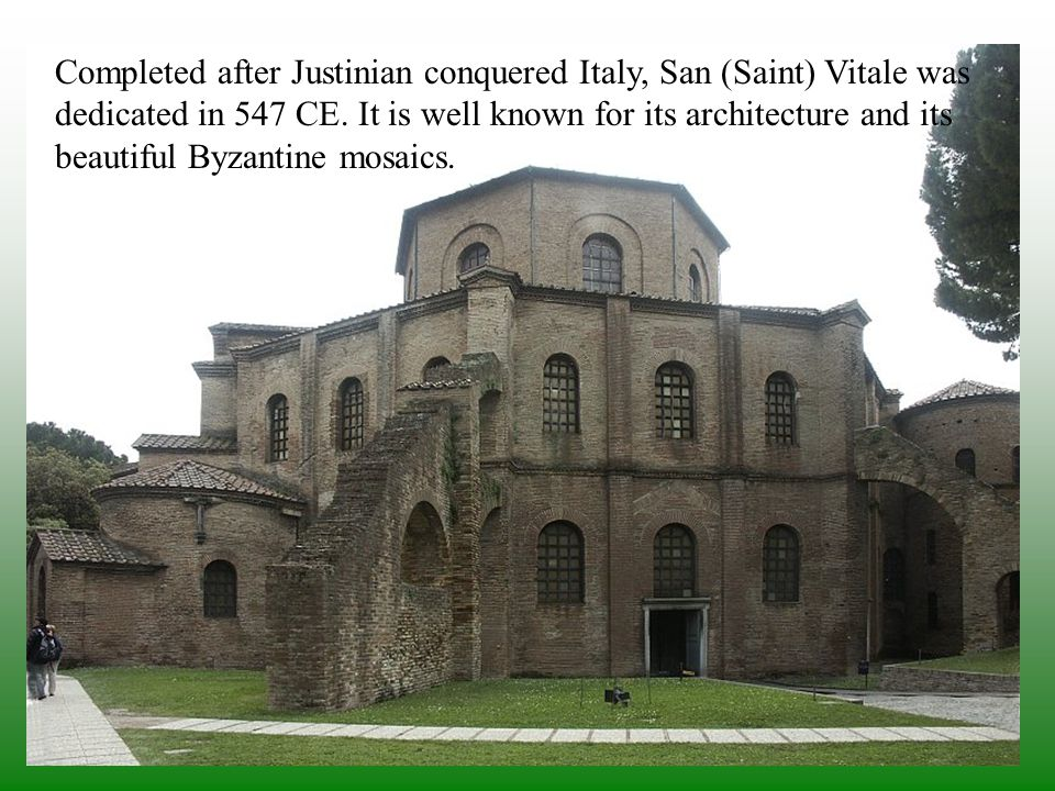 Completed after Justinian conquered Italy, San (Saint) Vitale was dedicated in 547 CE. It is well known for its architecture and its beautiful Byzantine mosaics.