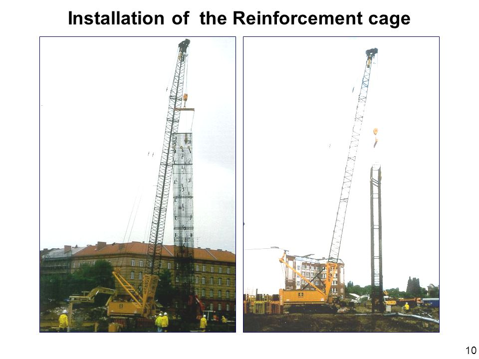 Installation of the Reinforcement cage