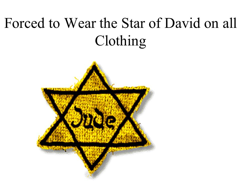 Forced to Wear the Star of David on all Clothing