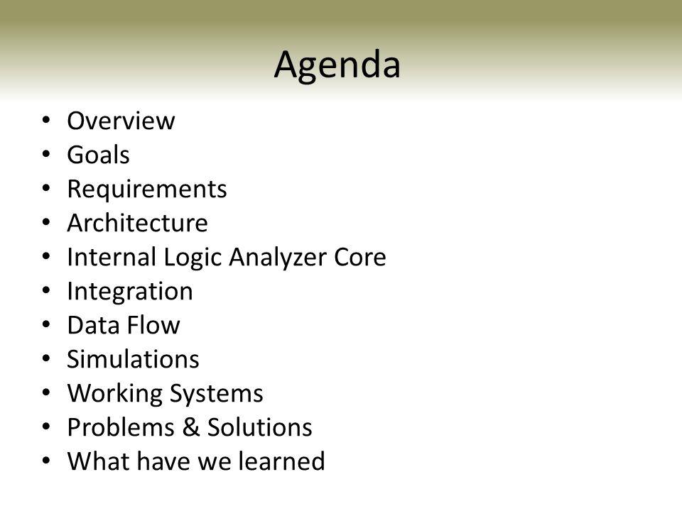 Agenda Overview Goals Requirements Architecture