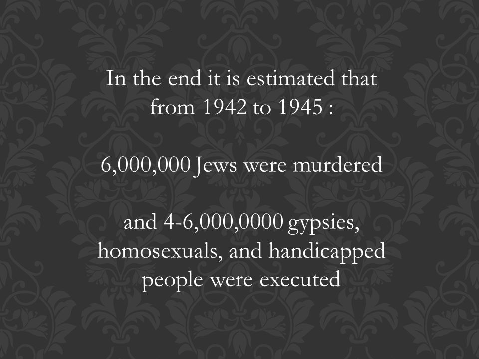 In the end it is estimated that from 1942 to 1945 :