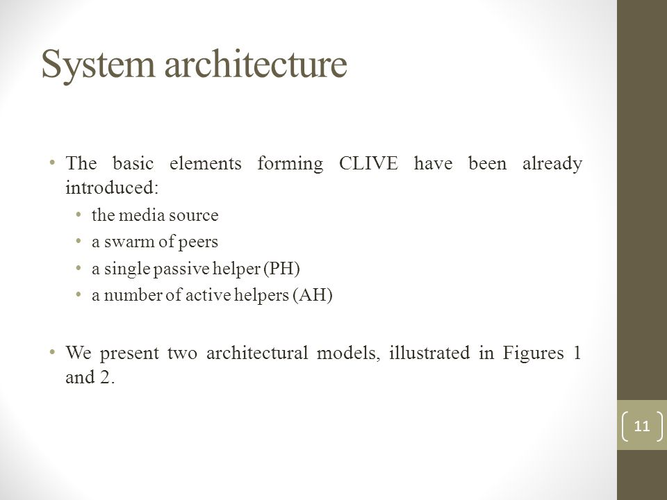 System architecture The basic elements forming CLIVE have been already introduced: the media source.