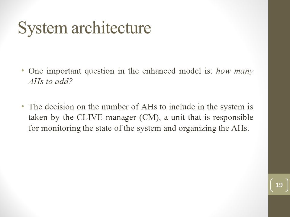 System architecture One important question in the enhanced model is: how many AHs to add